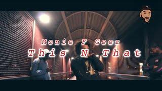 Monie F Geez - This N That [Prod. Div] (Official Music Video) Dir @Jayyfilms