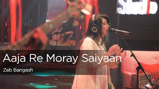 Aaja Re Moray Saiyaan, Zeb Bangash, Episode 1, Coke Studio Season 9