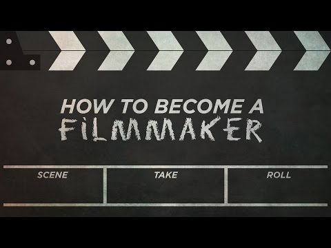 How to Become a Filmmaker