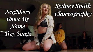 NEIGHBORS KNOW MY NAME | TREY SONGZ | SYDNEY SMITH'S CHOREOGRAPHY