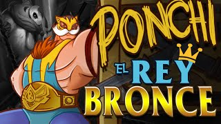 PONCHI EL REY DE BRONCE | BRAUM EL TIGRE TOP PARODIA (League of Legends)