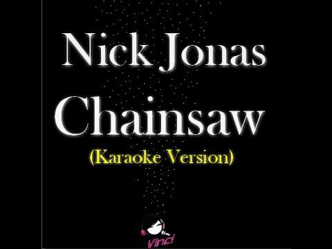 Nick Jonas - Chainsaw (Karaoke version) lyrics