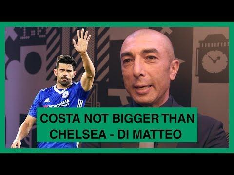 Costa not bigger than Chelsea - Di Matteo