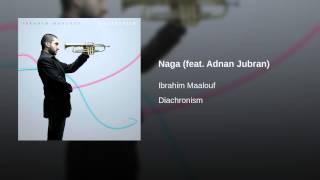 Naga (feat. Adnan Jubran)