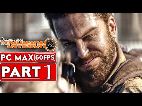 THE DIVISION 2 Gameplay Walkthrough Part 1 FULL GAME [1080p HD 60FPS PC]  No Commentary