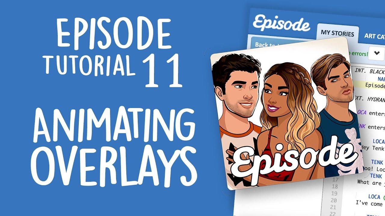 ANIMATING OVERLAYS - Episode Limelight Tutorial 11