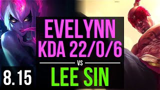 EVELYNN vs LEE SIN (JUNGLE) ~ KDA 22/0/6, Legendary ~ EUW Challenger ~ Patch 8.15