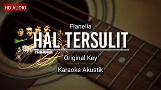 Hal Tersulit - Flanella (KARAOKE AKUSTIK)