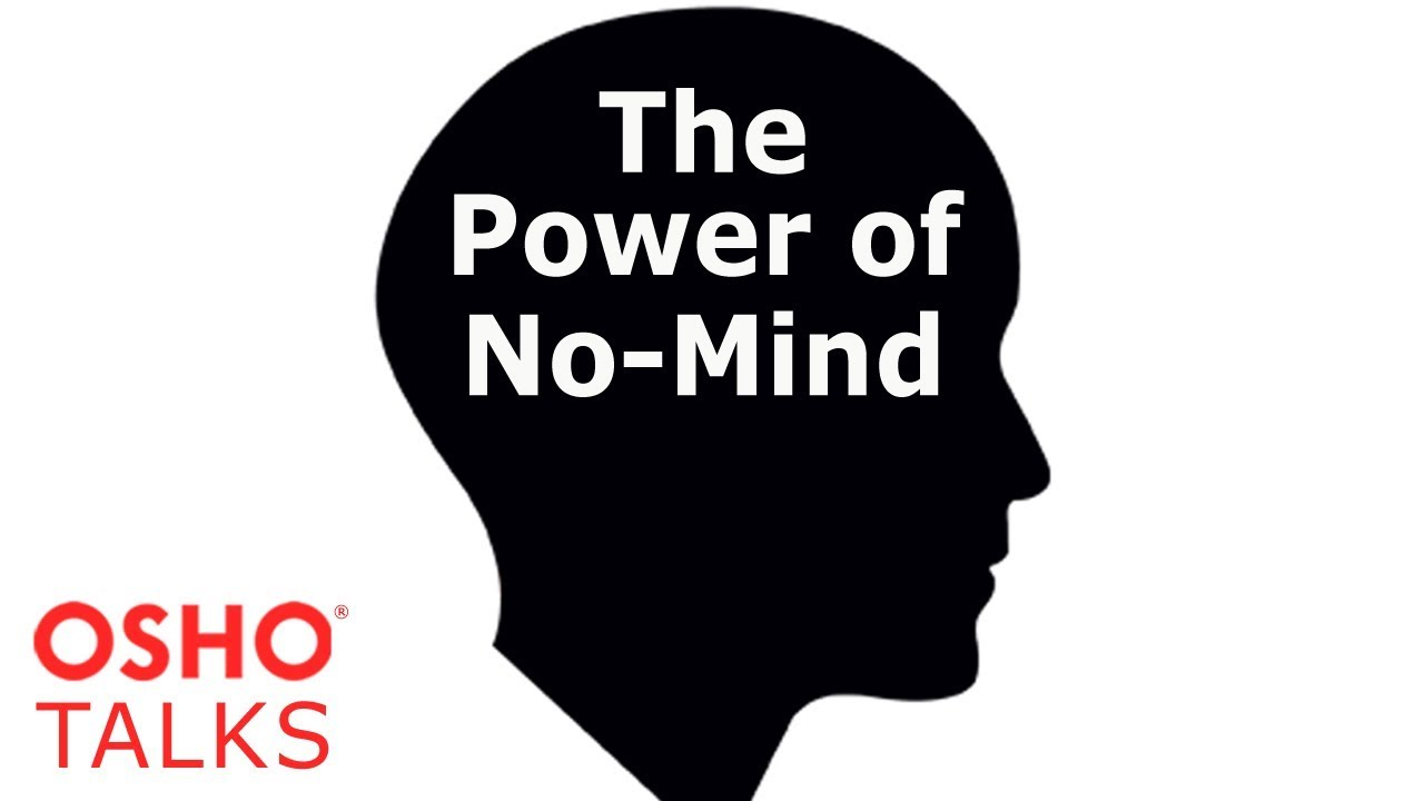 OSHO: The Power of No-Mind ...