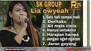 Lagu terbaru dan terbaik - LIA OWYEAH - SK GROUP