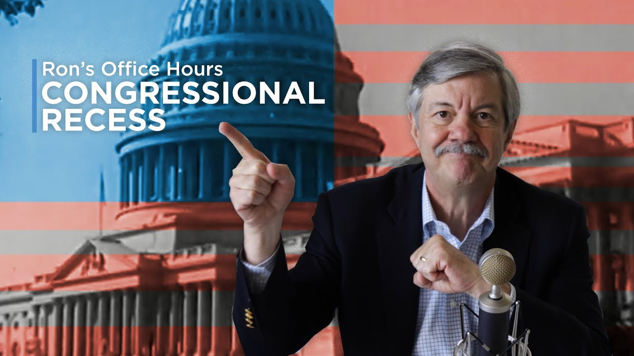 What Does Congress Do On Recess?   Ron's Office Hours ...