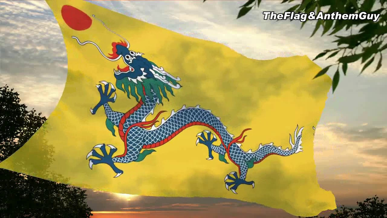 Flag And Anthem Of Qing Dynasty 1911 1912 Youtube