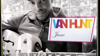 Watch Van Hunt June video