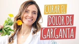 CURAR EL DOLOR DE GARGANTA con remedios naturales increíbles