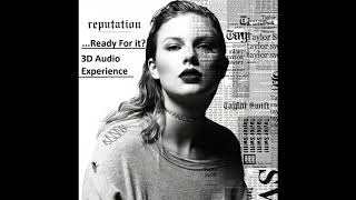 Taylor Swift    Ready For It? (3D Audio Experience)