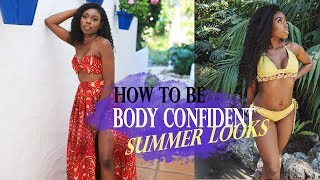 HOW TO BE - BODY CONFIDENT ....SUMMER INSPIRATION LOOKBOOK