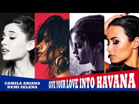 Camila Cabello - Havana feat. Ariana Grande, Selena Gomez, Demi Lovato (MASHUP)