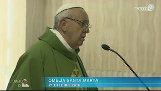 Omelia di Papa Francesco a Santa Marta del 21 ottobre 2016