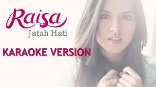 Video Raisa - Jatuh Hati (Karaoke + Lirik) HQ Audio download MP3, 3GP, MP4, WEBM, AVI, FLV September 2018