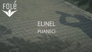 Elinel - Pijaneci (prod. by Contrary Beats)