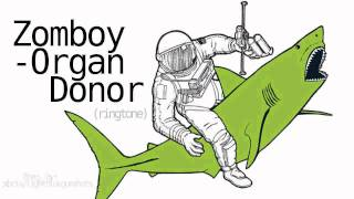zomboy - organ donor (ringtone)
