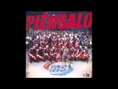 BANDA MS - PIENSALO 2015 (AUDIO)