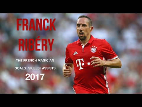 Franck Ribéry 2017 ● Amazing Goals, Skills & Assists | HD