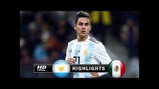 Download Video Argentina  vs Mexico 2-0 Resumen Goles Amistoso 2018 MP3 3GP MP4