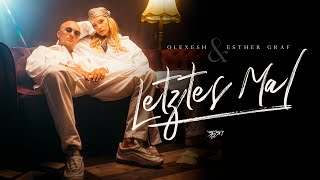 Olexesh - LETZTES MAL feat. Esther Graf (prod. von Jugglerz) [Official Video]