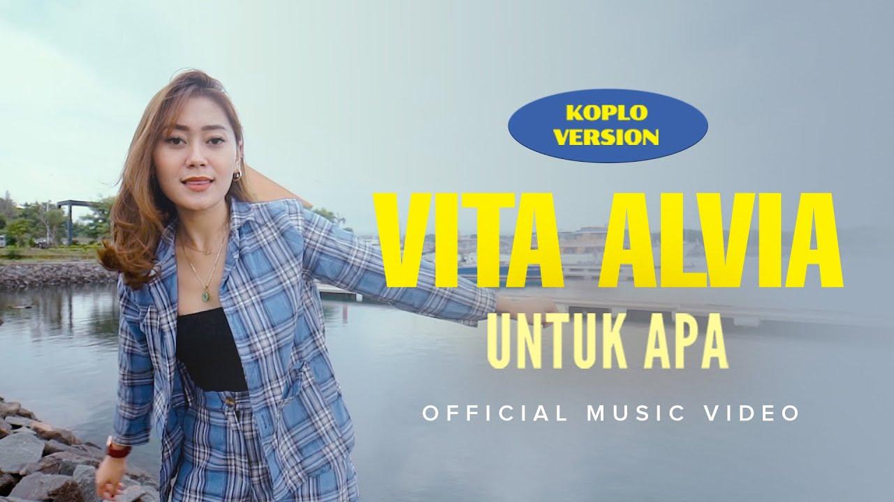 Vita Alvia - Untuk Apa (Koplo Version) | Official Music Video