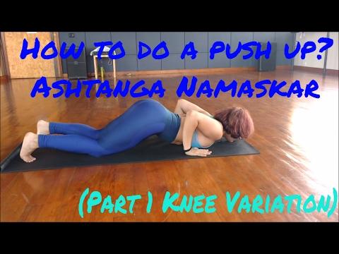 How to do a push up? Ashtanga Namaskar (Part 1 Knee Variation)
