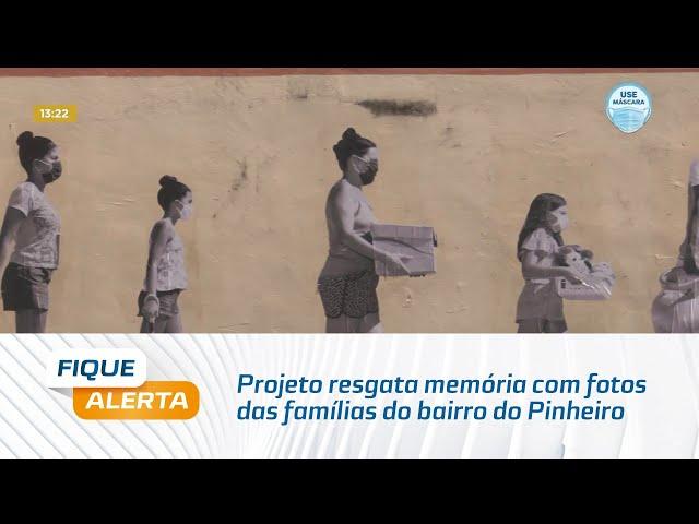 Projeto resgata memória com fotos das famílias do bairro do Pinheiro