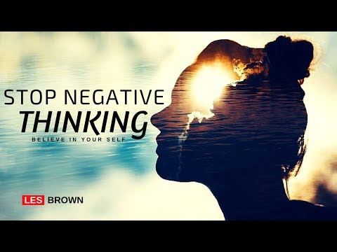 Les Brown - Stop Negative Thinking and Believe in Yourself