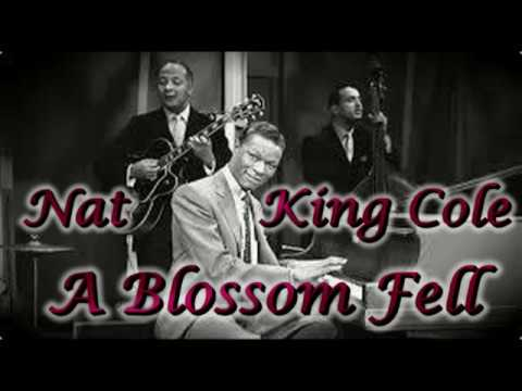 Nat King Cole   A Blossom Fell