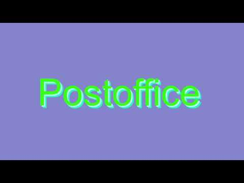 How to Pronounce Postoffice