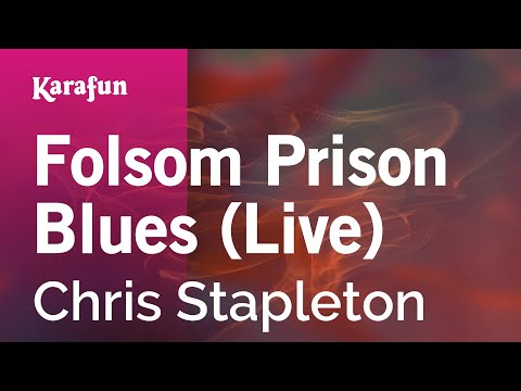 Karaoke Folsom Prison Blues (Live) - Chris Stapleton *