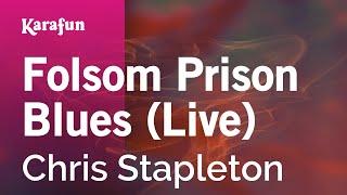 Karaoke Folsom Prison Blues (Live) - Chris Stapleton * Mp3