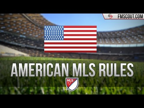 Leagues In Focus - American MLS Rules - Part 1 - Football Manager 2017
