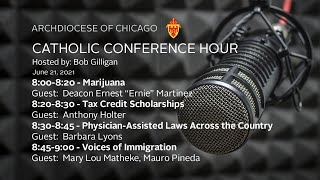 The Catholic Conference Hour – June 21, 2021