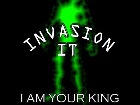 "INVASION IT - ""I Am Your King"" (2018 single)"