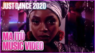 Just Dance 2020 presents MA ITŪ by Stella Mwangi | Official Music Video | Ubisoft [US]