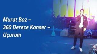 Murat Boz – 360 Derece Konser – Uçurum