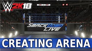 WWE 2K18 Create an Arena: Smackdown Live (Universe Mode)