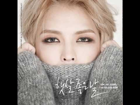 Kim Jaejoong - Sunny Day [햇살 좋은 날] (feat 이상곤 Of 노을) [Full Audio]