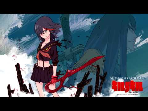 Kill la Kill - Before My Body Is Dry (Don't Lose Your Way) N