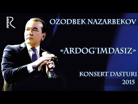 Ozodbek Nazarbekov - Ardog'imdasiz nomli konsert dasturi 2015 #UydaQoling