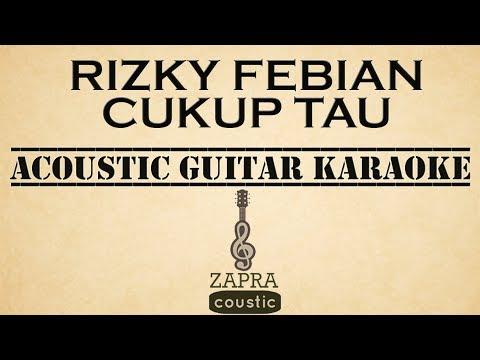 Rizky Febian - Cukup Tau (Acoustic Guitar Karaoke)