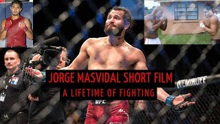 Jorge Masvidal Short Film - A Lifetime of Fighting (PART 1)