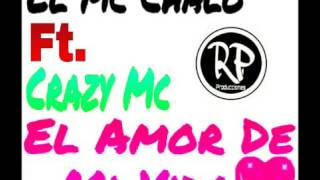 "Crazymc ft mcchalo ""El amor de mi vida"""