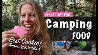A Quick Camping Meal/Food N๐ Ice Needed - Camping Food - Best Cookie EVER!! - Season 2 -Ep#76